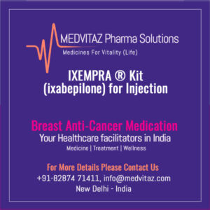 IXEMPRA ® Kit (ixabepilone) for Injection