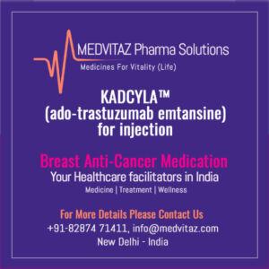 KADCYLA ™ (ado-trastuzumab emtansine) for injection