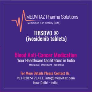 TIBSOVO ® (ivosidenib tablets)