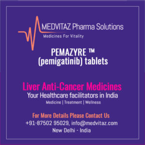 PEMAZYRE (pemigatinib) tablets Price In India