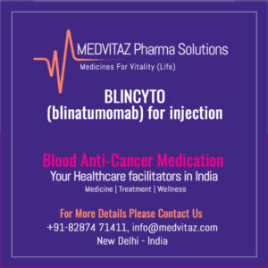 BLINCYTO (blinatumomab) for injection cost and price in India